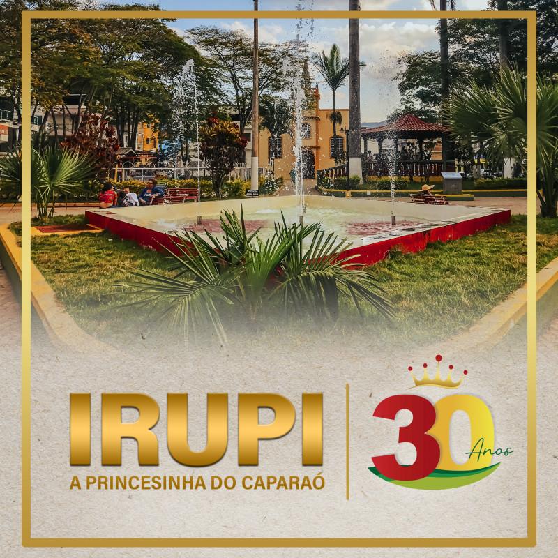 Prefeitura de Irupi, convida para a Semana de Comemoração dos 30 anos de Emancipação Política.